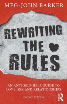 Rewriting the Rules : An Anti Self-Help Guide to Love, Sex and Relationships, Paperback Book