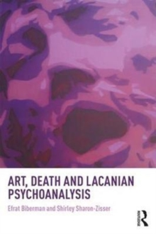 Art, Death and Lacanian Psychoanalysis, Paperback Book