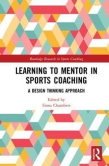 Learning to Mentor in Sports Coaching : A Design Thinking Approach, Hardback Book