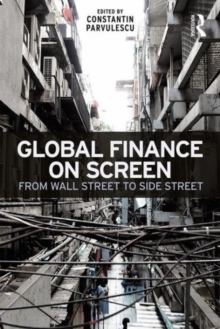 Global Finance on Screen : From Wall Street to Side Street, Paperback Book