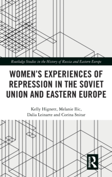 Women's Experiences of Repression in the Soviet Union and Eastern Europe, Hardback Book