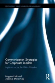 Communication Strategies for Corporate Leaders : Implications for the Global Market, Hardback Book