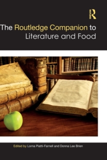 The Routledge Companion to Literature and Food, Hardback Book