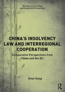 China's Insolvency Law and Interregional Cooperation : Comparative Perspectives from China and the EU, Hardback Book