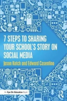 7 Steps to Sharing Your School's Story on Social Media, Paperback Book