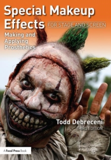 Special Makeup Effects for Stage and Screen : Making and Applying Prosthetics, Paperback / softback Book