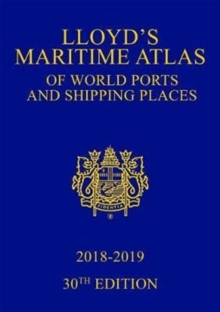Lloyd's Maritime Atlas of World Ports and Shipping Places 2018-2019, Hardback Book