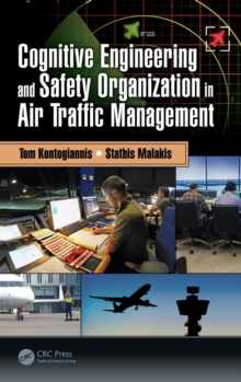 Cognitive Engineering and Safety Organization in Air Traffic Management, Hardback Book