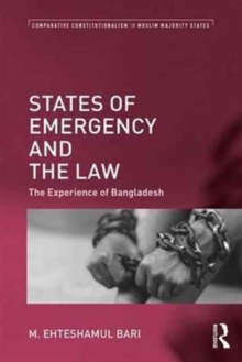 States of Emergency and the Law : The Experience of Bangladesh, Hardback Book
