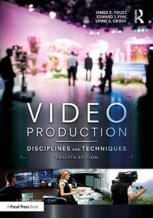 Video Production : Disciplines and Techniques, Paperback / softback Book