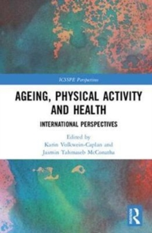 Ageing, Physical Activity and Health : International Perspectives, Hardback Book