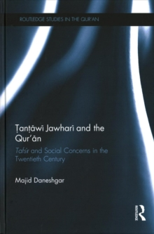 Tantawi Jawhari and the Qur'an : Tafsir and Social Concerns in the Twentieth Century, Hardback Book