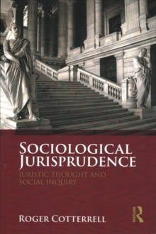 Sociological Jurisprudence : Juristic Thought and Social Inquiry, Paperback Book