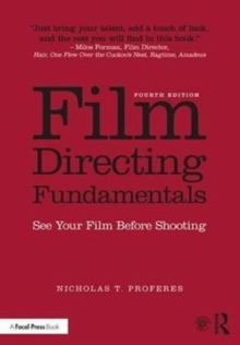 Film Directing Fundamentals : See Your Film Before Shooting, Paperback Book