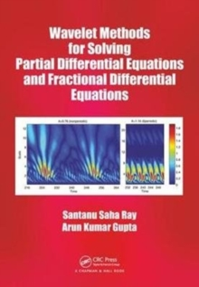 Wavelet Methods for Solving Partial Differential Equations and Fractional Differential Equations, Hardback Book