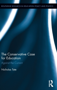 The Conservative Case for Education : Against the Current, Hardback Book