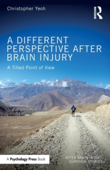 A Different Perspective After Brain Injury : A Tilted Point of View, Paperback Book