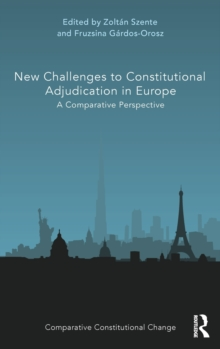 New Challenges to Constitutional Adjudication in Europe : A Comparative Perspective, Hardback Book