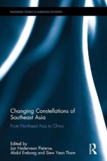 Changing Constellations of Southeast Asia : From Northeast Asia to China, Hardback Book