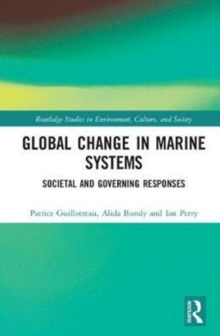 Global Change in Marine Systems : Societal and Governing Responses, Hardback Book