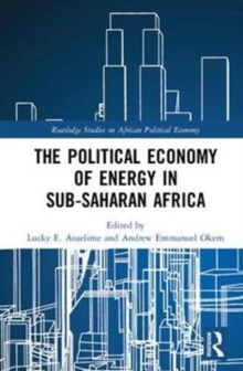The Political Economy of Energy in Sub-Saharan Africa, Hardback Book
