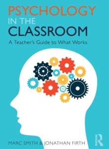 Psychology in the Classroom : A teacher's guide to what works, Paperback Book