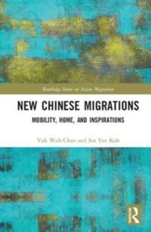 New Chinese Migrations : Mobility, Home, and Inspirations, Hardback Book