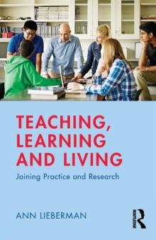 Teaching, Learning and Living : Joining Practice and Research, Paperback Book