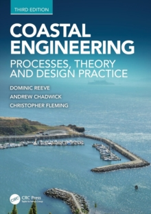 Coastal Engineering, Third Edition : Processes, Theory and Design Practice, Paperback Book