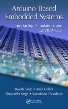 Arduino-Based Embedded Systems : Interfacing, Simulation, and LabVIEW GUI, Hardback Book
