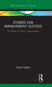 Stories for Management Success : The Power of Talk in Organizations, Hardback Book
