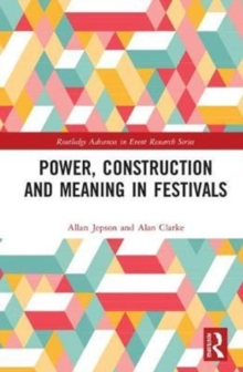 Power, Construction and Meaning in Festivals, Hardback Book