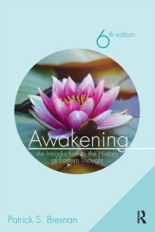 Awakening : An Introduction to the History of Eastern Thought, Paperback Book