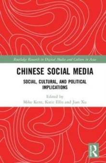 Chinese Social Media : Social, Cultural, and Political Implications, Hardback Book