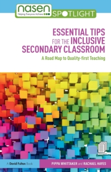 Essential Tips for the Inclusive Secondary Classroom : A Road Map to Quality-first Teaching, Paperback Book
