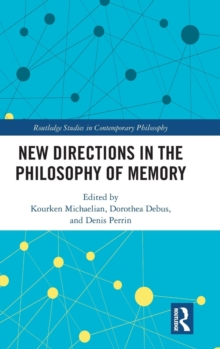 New Directions in the Philosophy of Memory, Hardback Book