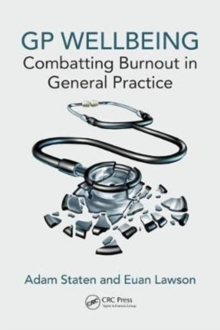 GP Wellbeing : Combatting Burnout in General Practice, Paperback Book