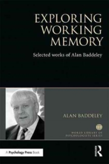 Exploring Working Memory : Selected works of Alan Baddeley, Hardback Book