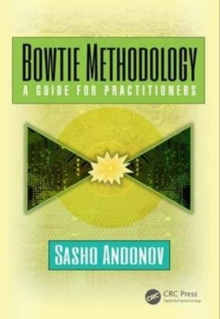 Bowtie Methodology : A Guide for Practitioners, Paperback Book