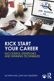 Kick Start Your Career : Successful Strategies and Winning Techniques, Paperback Book