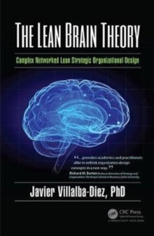 The Lean Brain Theory : Complex Networked Lean Strategic Organizational Design, Hardback Book