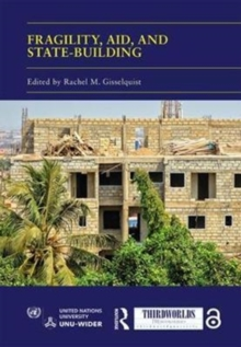 Fragility, Aid, and State-building : Understanding Diverse Trajectories, Hardback Book