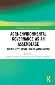 Agri-environmental Governance as an Assemblage : Multiplicity, Power, and Transformation, Hardback Book