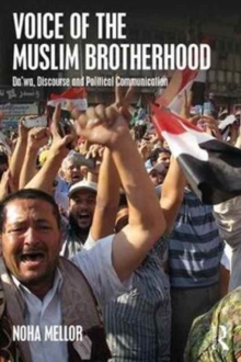Voice of the Muslim Brotherhood : Da'wa, Discourse, and Political Communication, Paperback Book