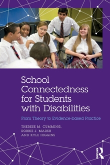 School Connectedness for Students with Disabilities : From Theory to Evidence-based Practice, Paperback Book