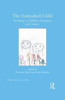 The Embodied Child : Readings in Children's Literature and Culture, Hardback Book