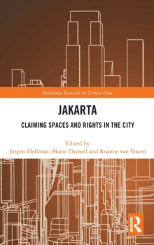 Jakarta : Claiming spaces and rights in the city, Hardback Book