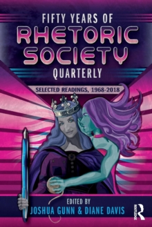 Fifty Years of Rhetoric Society Quarterly : Selected Readings, 1968-2018, Paperback Book
