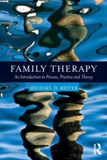 Family Therapy : An Introduction to Process, Practice and Theory, Paperback Book