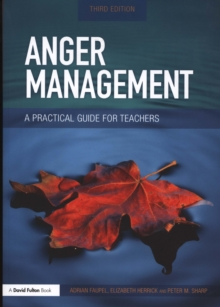 Anger Management : A Practical Guide for Teachers, Paperback Book